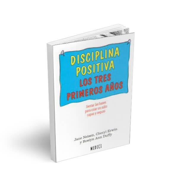 Libro Disciplina positiva, Los tres primeros años